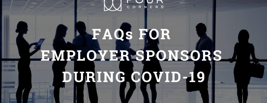 What Employer Sponsors Need To Know During COVID-19